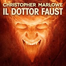 Il Dottor Faust (       UNABRIDGED) by Christopher Marlowe Narrated by Mino Manni, Giancarlo De Angeli, Silvano Piccardi