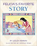 Felicia's Favorite Story, Lesleá Newman, 0967446856
