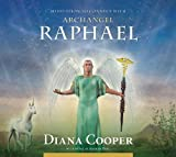 Meditation to Connect With Archangel Raphael: Audio CD (Angel & Archangel Meditations) by Diana Cooper on 08/04/2010 abridged edition