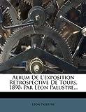 Album de l'Exposition Rétrospective de Tours 1890, Léon Palustre, 1274860792