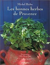 Les bonnes herbes de Provence par Michel Biehn