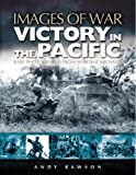 Victory in the Pacific and the Far East, Andy Rawson, 1844152898