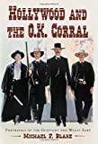 Hollywood and the O.K. Corral: Portrayals of the Gunfight and Wyatt Earp