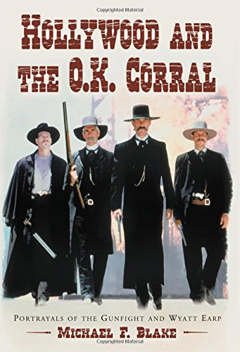 Hollywood and the O.K. Corral: Portrayals of the Gunfight...