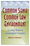 Common Sense and Common Law for the Environment, Bruce Yandle, 0847686728
