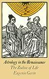 Astrology in the Renaissance, Eugenio Garin, 014019259X