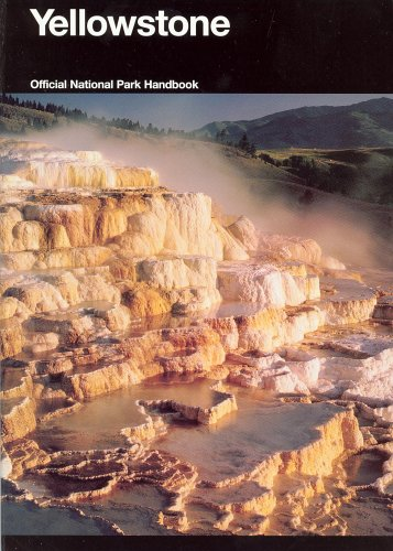 Download Yellowstone: A Natural and Human History, Yellowstone National Park, Idaho, Montana, and Wyoming (National Park Service Handbook) ebook