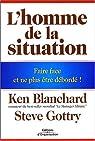 L'homme de la situation : Faire face et ne plus être débordé ! par Blanchard