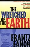 The Wretched of the Earth, Frantz Fanon, 0802141323