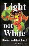 Light Not White, G. Randolph Gurley, 1879854511