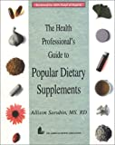 The Health Professional's Guide to Popular Dietary Supplements, Sarubin, Allison, 0880911808