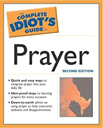 The Complete Idiot's Guide to Prayer