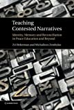 img - for Teaching Contested Narratives: Identity, Memory and Reconciliation in Peace Education and Beyond book / textbook / text book
