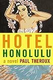 Hotel Honolulu, Paul Theroux, 0618095012