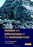 Evolution and Differentiation of the Continental Crust, , 0521782376
