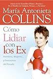 Como Lidiar con los Ex, Maria Antonieta Collins, 0060852283