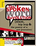The Spoken Word Revolution: Slam, Hip-Hop and the Poetry of a New Generation
