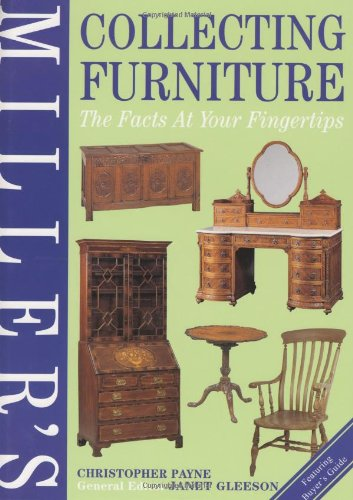Miller's Collecting Furniture : The Facts at Your Fingertips (Miller's Antiques Checklist) (Collecting Antique Furniture)