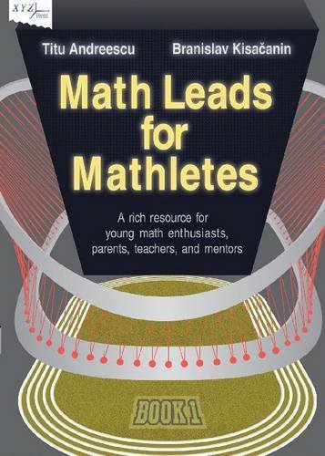 1: Math Leads for Mathletes: A Rich Resource for Young Math Enthusiasts, Parents, Teachers, and Mentors