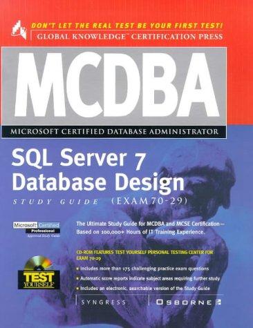 MCDBA SQL Server 7 Database Design, Study Guide (Exam 70-29)