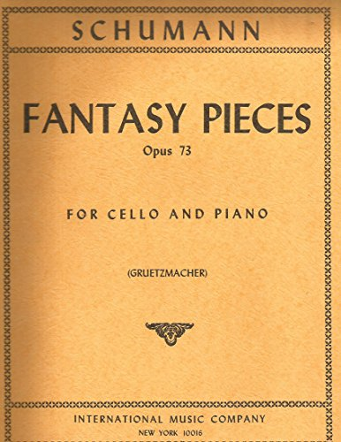 Robert Schumann Fantasy Pieces - Schumann Robert Fantasy Pieces Op. 73. For Cello and Piano. Edited by Gruetzmacher. International