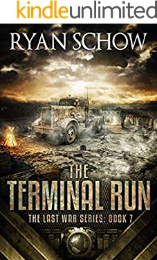 The Terminal Run: A Post-Apocalyptic EMP Survival Thriller (The Last War Series Book 7)
