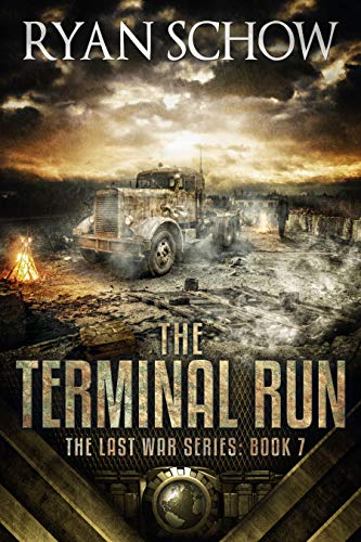The Terminal Run: A Post-Apocalyptic EMP Survival Thriller (The Last War Series Book 7) by [Schow, Ryan]
