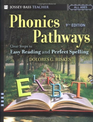 Phonics Pathways: Clear Steps to Easy Reading and Perfect Spelling by Jossey-Bass