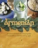 The Armenian Table Cookbook: 165 Treasured Recipes that Bring Together Ancient Flavors <br>and 21st-Century Style
