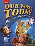 Our World Today, People Places, and Issues, Student Edition (GEOGRAPHY: WORLD & ITS PEOPLE)