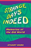 Title: Strange Days Indeed Memories of the Old World