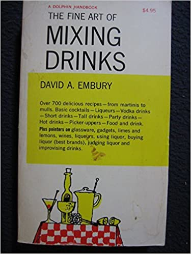 Book The Fine Art of Mixing Drinks by David Augustus Embury (1948-06-23)