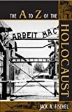 The A to Z of the Holocaust, Jack R. Fischel, 0810855100