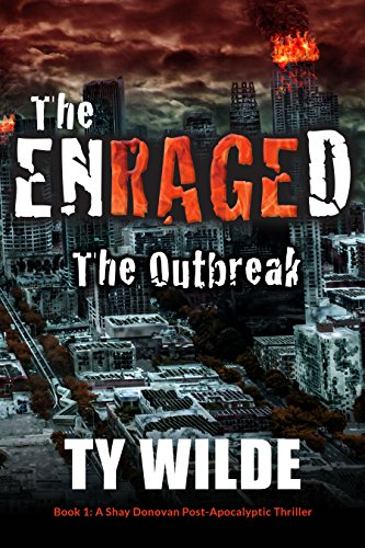 The Enraged - The Outbreak: A Shay Donovan Post-Apocalyptic Thriller