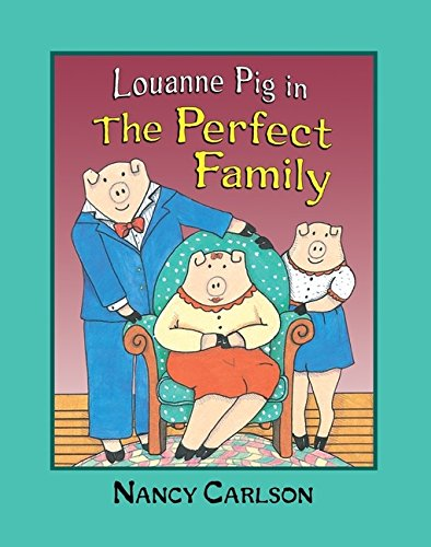 Louanne Pig in the Flawless Family (Revised Edition) (Nancy Carlson's Neighborhood)