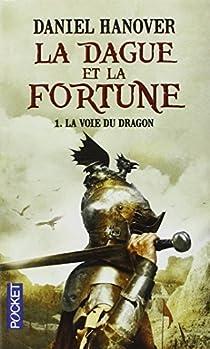 La Dague et la Fortune, tome 1 : La Voie du Dragon par Abraham