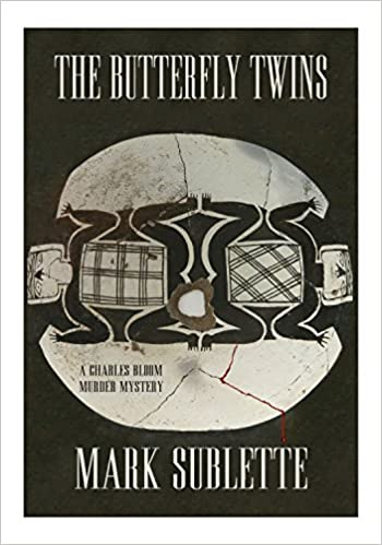 The butterfly twins a charles bloom murder mystery mark sublette the butterfly twins a charles bloom murder mystery mark sublette 9780986190230 amazon books fandeluxe Images