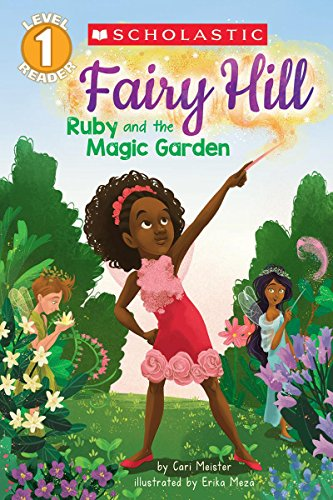 Ruby and the Magic Garden (Scholastic Reader, Level 1: Fairy Hill #1) ()