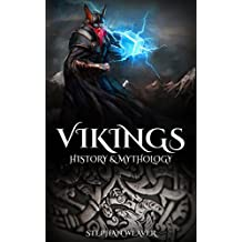 Vikings: History & Mythology (Norse Mythology, Norse Gods, Norse Myths, Viking History)