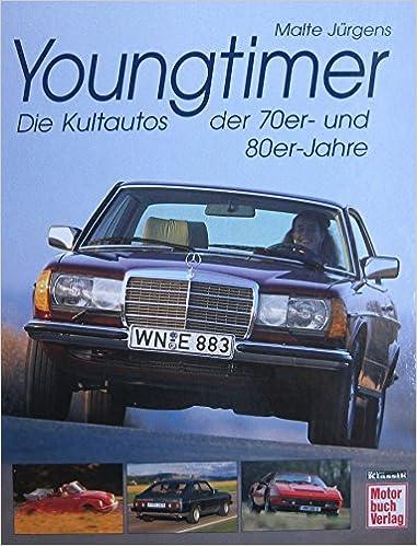 Youngtimer Die Kultautos Der 70er Und 80er Jahremotorbuchverlag