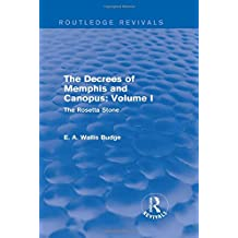 1: The Decrees of Memphis and Canopus: Vol. I (Routledge Revivals): The Rosetta Stone