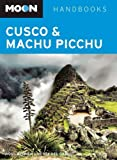 Front cover for the book Moon Handbooks Cusco & Machu Picchu by Ross Wehner