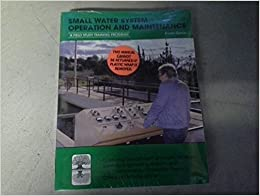 Book Small Water System Operations and Maintenance by Kenneth D. Kerri (1993-03-24)