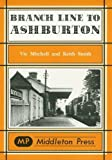 Branch Line to Ashburton (Branch Lines) by Vic Mitchell front cover