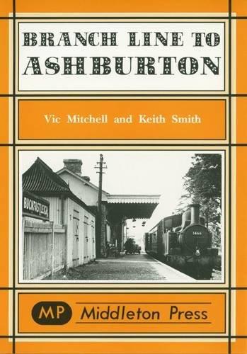 Branch Line to Ashburton (Branch Lines)