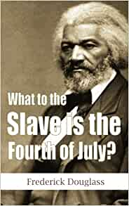 What to the Slave is the Fourth of July? (Another Leaf Press): Douglass, Frederick: 9781482341720: Amazon.com: Books