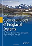 img - for Geomorphology of Proglacial Systems: Landform and Sediment Dynamics in Recently Deglaciated Alpine Landscapes (Geography of the Physical Environment) book / textbook / text book