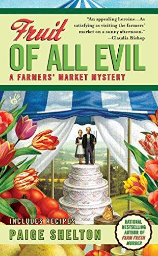 Fruit of All Evil (A Farmers' Market Mystery)