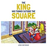 THE KING WHO THINKS OUTSIDE THE SQUARE: A story about accepting other. (English Edition)