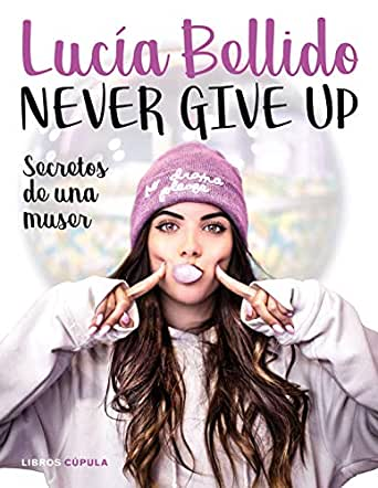Never give up: Secretos de una muser (Moda) eBook: Serrano